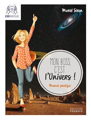 Téléchargez le livre :  Mon boss, c'est l'Univers !