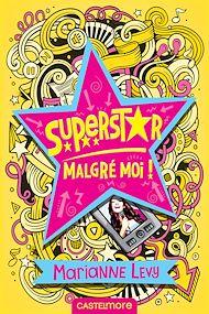 Téléchargez le livre :  Superstar malgré moi !