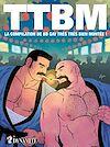 Télécharger le livre :  TTBM. La compilation de BD gay très très bien montée !
