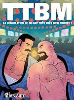 Download this eBook TTBM. La compilation de BD gay très très bien montée !