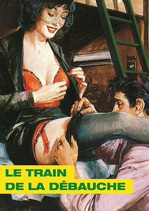 Téléchargez le livre :  Le Train de la débauche