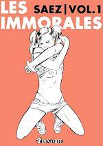 Téléchargez le livre :  Les Immorales - Volume 1