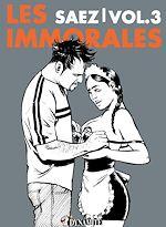Download this eBook Les Immorales - Volume 3