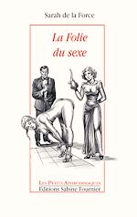 Téléchargez le livre :  La Folie du sexe