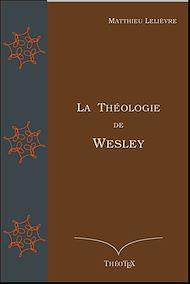 Téléchargez le livre :  La Théologie de Wesley