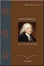 Download this eBook John Wesley, sa vie et son  œuvre