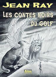 Téléchargez le livre :  Les contes noirs du golf
