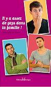 Télécharger le livre :  Il y a assez de gays dans la famille !
