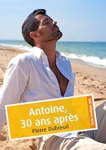 Téléchargez le livre :  Antoine, 30 ans après