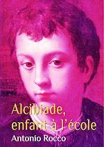 Téléchargez le livre :  Alcibiade, enfant à l'école