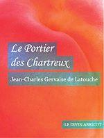 Téléchargez le livre :  Le Portier des Chartreux