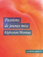 Téléchargez le livre :  Passions de jeunes miss