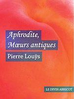 Téléchargez le livre :  Aphrodite Mœurs antiques