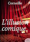 Télécharger le livre :  L'Illusion comique