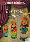 Télécharger le livre :  Les Trois sœurs