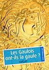 Télécharger le livre :  Les Gaulois ont-ils la gaule ?
