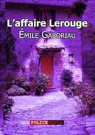 Téléchargez le livre :  L'affaire Lerouge