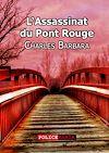 Télécharger le livre :  L'Assassinat du Pont-rouge