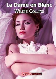 Téléchargez le livre :  La dame en blanc