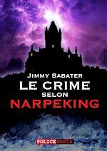 Téléchargez le livre :  Le Crime selon Narpeking
