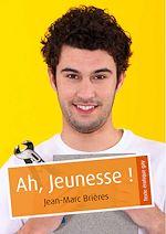 Téléchargez le livre :  Ah, Jeunesse !