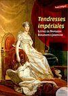 Télécharger le livre :  Tendresses impériales