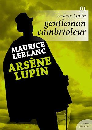 Téléchargez le livre :  Arsène Lupin, gentleman cambrioleur - Volume 1