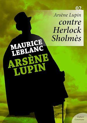 Téléchargez le livre :  Arsène Lupin contre Herlock Sholmès - Volume 2