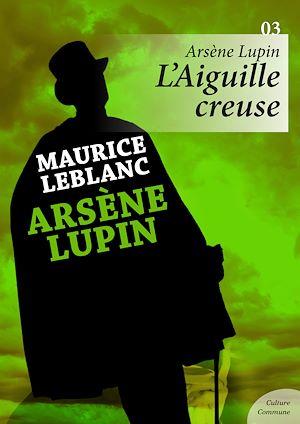 Téléchargez le livre :  Arsène Lupin : L'Aiguille creuse  - Volume 3
