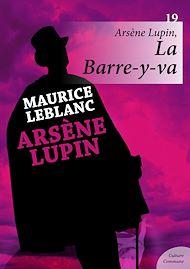 Téléchargez le livre :  Arsène Lupin : La Barre-y-va - Volume 19