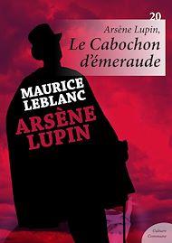 Téléchargez le livre :  Arsène Lupin : Le Cabochon d'émeraude - Volume 20