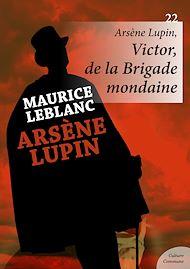 Téléchargez le livre :  Arsène Lupin : Victor de la Brigade mondaine - Volume 22