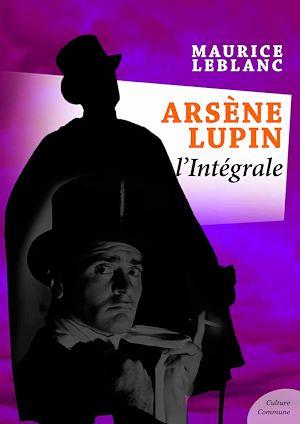 Téléchargez le livre :  Arsène Lupin : L'intégrale