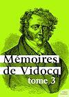 Télécharger le livre :  Mémoires de Vidocq - Tome 3