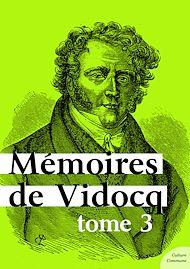Téléchargez le livre :  Mémoires de Vidocq - Tome 3