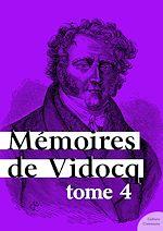 Téléchargez le livre :  Mémoires de Vidocq - Tome 4