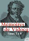 Télécharger le livre :  Mémoires de Vidocq - Tomes 1 à 4 (Mémoires intégrales)