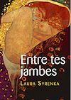 Télécharger le livre :  Entre tes jambes - Parcours lesbiens