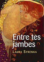 Téléchargez le livre :  Entre tes jambes - Parcours lesbiens
