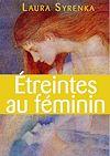 Télécharger le livre :  Étreintes au féminin