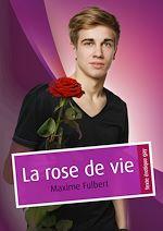 Téléchargez le livre :  La rose de vie