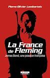 Télécharger le livre :  La France de Fleming. James Bond, une passion française