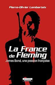 Téléchargez le livre :  La France de Fleming. James Bond, une passion française