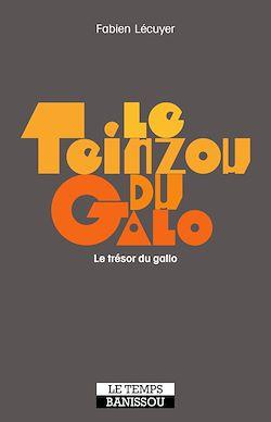 Download the eBook: Le Teinzou du galo