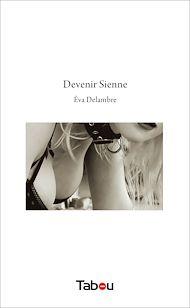 Téléchargez le livre :  Devenir Sienne