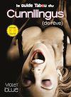Télécharger le livre :  Le guide Tabou du cunnilingus (de rêve)