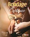 Télécharger le livre :  Le Bondage Érotique