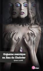Téléchargez le livre :  Orgasme cosmique au Ran du Chabrier