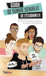 Téléchargez le livre :  Guide de survie sexuelle de l'étudiant/e