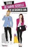 Télécharger le livre :  Guide de survie sexuelle de la business girl